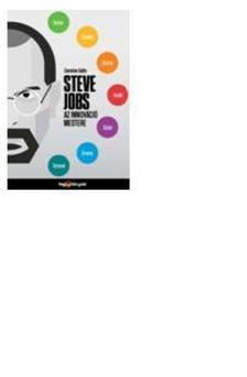 Carmine Gallo - Steve Jobs az innováció mestere - Hogyan legyünk átütően sikeresek