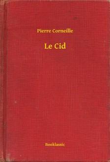 CORNEILLE PIERRE - Le Cid [eKönyv: epub, mobi]