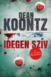 Dean R. Koontz - IDEGEN SZÍV