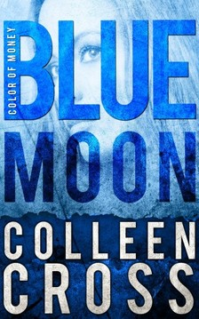 Cross Colleen - Blue Moon, A Katerina Carter Color of Money Mystery [eKönyv: epub, mobi]