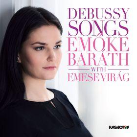 DEBUSSY - DEBUSSY SONGS CD - BARÁTH EMŐKE WITH VIRÁG EMESE