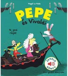 Magalie Le Huche - Pepe és Vivaldi Zenélő könyv