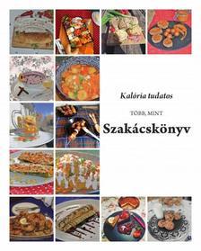 dr. Kollai Balázs - Kalória tudatos, több, mint szakácskönyv