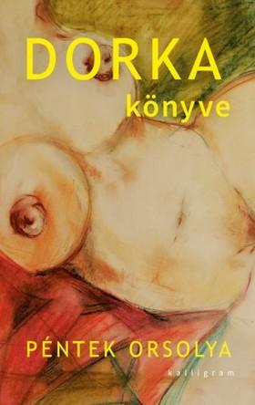 Péntek Orsolya - Dorka könyve [eKönyv: epub, mobi]
