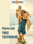 PIERRE LOTI - Yves testvérem [eKönyv: epub, mobi]