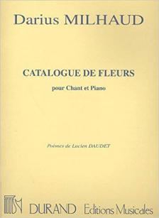 MILHAUD - CATALOGUE DE FLEURS POUR CHANT & PIANO