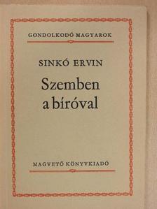 Sinkó Ervin - Szemben a bíróval [antikvár]