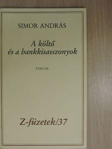 Simor András - A költő és a bankkisasszonyok (dedikált, számozott példány) [antikvár]