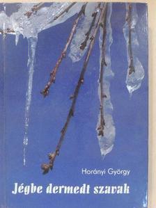 Horányi György - Jégbe dermedt szavak [antikvár]