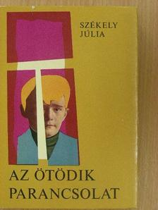 Székely Júlia - Az ötödik parancsolat [antikvár]