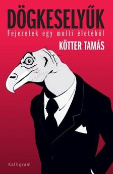 Kötter Tamás - Dögkeselyűk [eKönyv: epub, mobi]