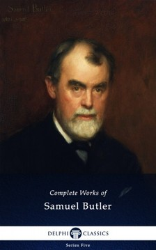Butler, Samuel - Delphi Complete Works of Samuel Butler (Illustrated) [eKönyv: epub, mobi]