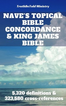 Joern Andre Halseth, TruthBetold Ministry, Orville James Nave - Nave's Topical Bible Concordance and King James Bible [eKönyv: epub, mobi]