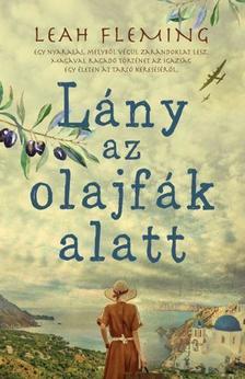 Leah Fleming - Lány az olajfák alatt