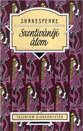 Shakespeare, William - Szentivánéji álom