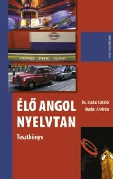 BUDAI LÁSZLÓ, DR. - ÉLŐ ANGOL NYELVTAN - TESZTKÖNYV -