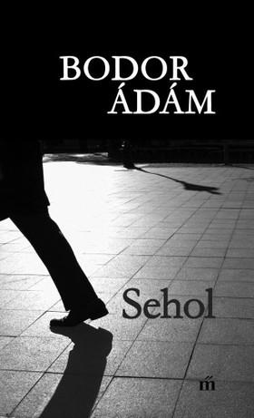 Bodor Ádám - Sehol [eKönyv: epub, mobi]