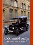 A XX. század autója - 100 éves a Ford T-modell