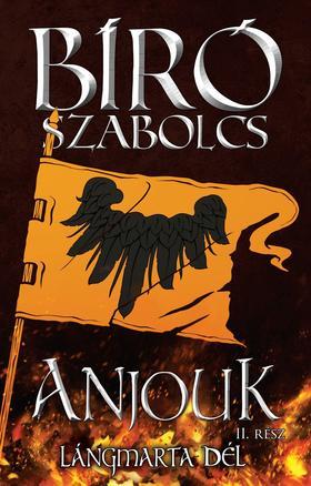 Bíró Szabolcs - Anjouk II. - Lángmarta dél
