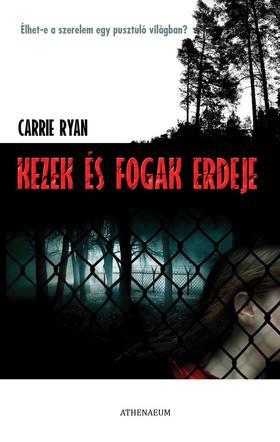 Ryan, Carrie - Kezek és fogak erdeje