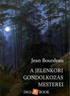 Jean Bourdeau - A jelenkori gondolkozás mesterei [eKönyv: epub, mobi]