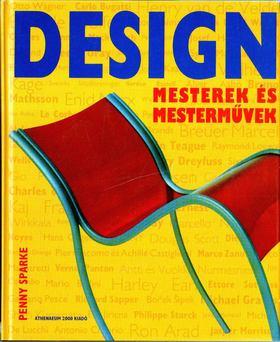 Penny Sparke - Design - Mesterek és mesterművek [antikvár]