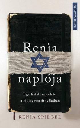 Renia Spiegel - Renia naplója - Egy fiatal lány élete a holokauszt árnyékában [eKönyv: epub, mobi]