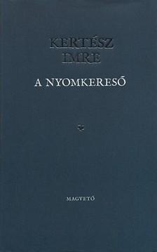 KERTÉSZ IMRE - A nyomkereső [eKönyv: epub, mobi, pdf]