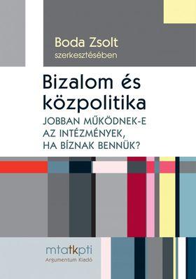 Bartha Attila, Boda Zsolt, Gajduschek György, Kovács Éva Margit,  Medve-Bálint Gergő, Pál Gábor, Szabó Gabriella - Bizalom és közpolitika
