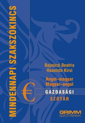 Bajnóczi Beatrix, Haavisto Kirsi - Angol-magyar, magyar-angol gazdasági szótár