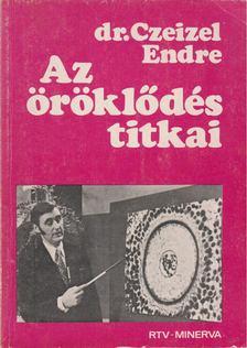 Dr. Czeizel Endre - Az öröklődés titkai [antikvár]