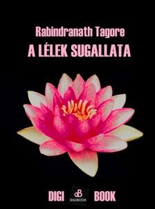 Rabindranáth Tagore - A lélek sugallata [eKönyv: epub, mobi]