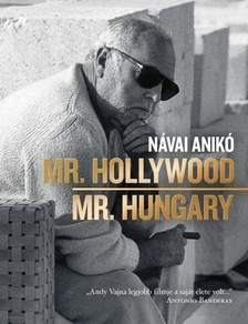 Návai Anikó - Mr. Hollywood / Mr. Hungary [eKönyv: epub, mobi]