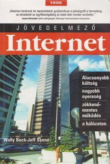 Bock, Walter H., Senné, Jeffrey N. - Jövedelmező internet [antikvár]