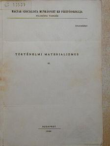 Kárpáti Sándor - Történelmi materializmus III. [antikvár]