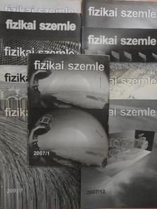 Faigel Gyula - Fizikai Szemle 2007. (nem teljes évfolyam) [antikvár]