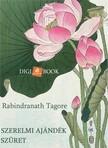 Rabindranáth Tagore - Szerelmi ajándék / Szüret [eKönyv: epub, mobi]