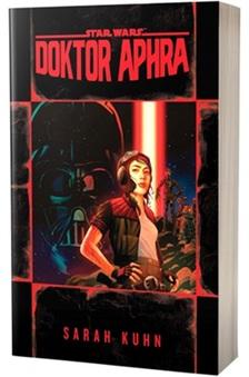 Sarah Kuhn - Star Wars: Doktor Aphra
