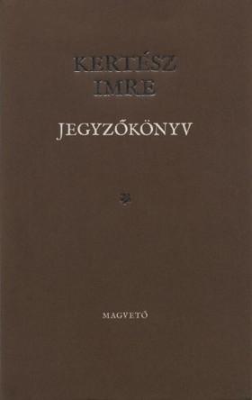 KERTÉSZ IMRE - Jegyzőkönyv [eKönyv: pdf, epub, mobi]