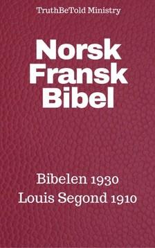 TruthBeTold Ministry, Joern Andre Halseth, Det Norske Bibelselskap, Louis Segond - Norsk Fransk Bibel [eKönyv: epub, mobi]