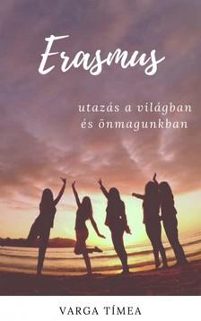 Varga Timea - Erasmus - Utazás a világban és önmagunkban [eKönyv: epub, mobi]