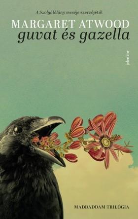 Margaret Atwood - Guvat és gazella [eKönyv: epub, mobi]