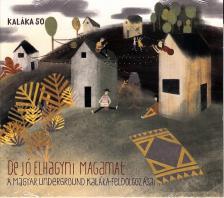 Kaláka - DE JÓ ELHAGYNI MAGAMAT CD