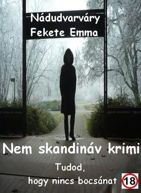 Emma Nádudvarváry Fekete - Nem skandináv krimi [eKönyv: epub, mobi]