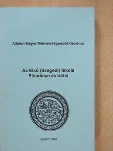 Csihák György - Az Első (Szegedi) Iskola Előadásai és Iratai [antikvár]