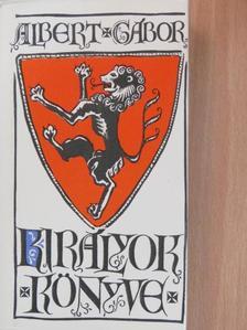 Albert Gábor - Királyok könyve [antikvár]