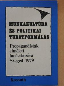 Berend T. Iván - Munkakultúra és politikai tudatformálás [antikvár]