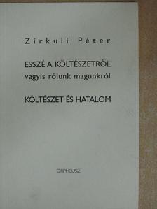 Zirkuli Péter - Esszé a költészetről vagyis rólunk magunkról [antikvár]