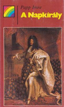 Papp Imre - A Napkirály [antikvár]