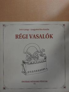 Lengyelné Kiss Katalin - Régi vasalók [antikvár]
